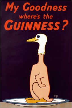 Poster  My goodness, where's the Guinness ? - Alfred Leete