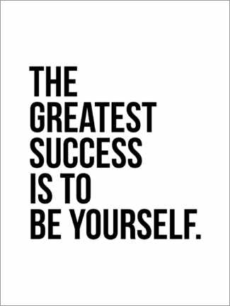 Poster The greatest success is to be yourself