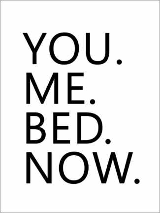 Poster You. Me. Bed. Now.