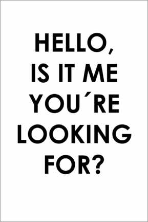 Poster  Hello, is it me you're looking for? - Typobox