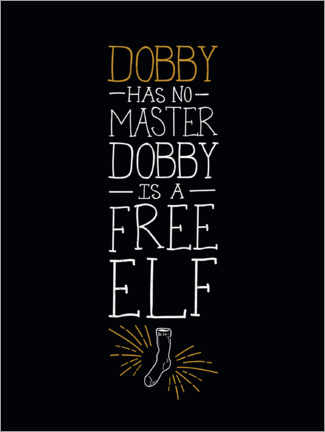 Poster  Dobby has no master - Quote