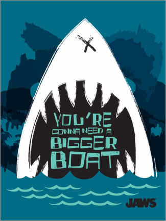 Poster  A bigger boat - quote