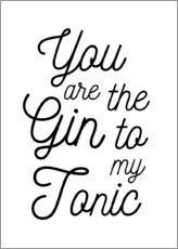 Tableau en aluminium  You are the gin to my tonic - Typobox
