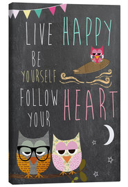 Tableau sur toile  Live Happy, be yourself, follow your heart - GreenNest