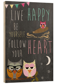 Tableau en bois  Live Happy, be yourself, follow your heart - GreenNest