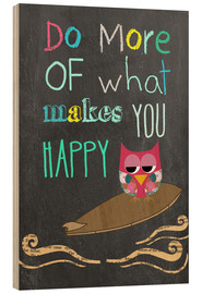 Tableau en bois  Do more of what makes you happy - GreenNest