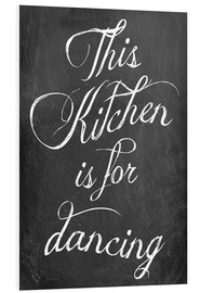 Tableau en PVC  This kitchen is for dancing - GreenNest
