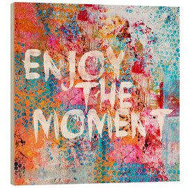 Tableau en bois  Enjoy the moment II - Andrea Haase