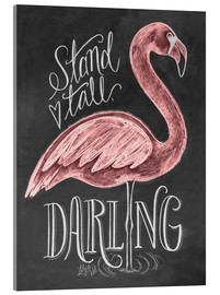 Tableau en verre acrylique  Stand Tall, Darling - Lily & Val