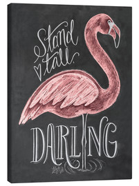 Tableau sur toile  Stand Tall, Darling - Lily & Val