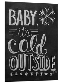 Tableau en PVC  Baby, It's Cold Outside - Lily & Val