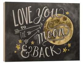Tableau en bois  Love you to the moon and back - Lily & Val