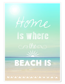 Poster Home is where the beach is