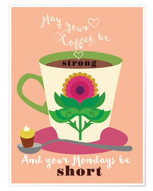 Poster May your coffee be strong