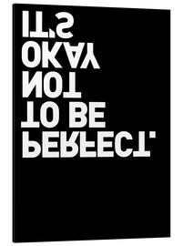 Tableau en aluminium  It's okay not to be perfect. - THE USUAL DESIGNERS