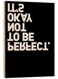 Tableau en bois  It's okay not to be perfect. - THE USUAL DESIGNERS