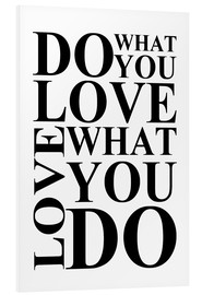 Tableau en PVC  Do what you love - Zeit-Raum-Kunstdrucke