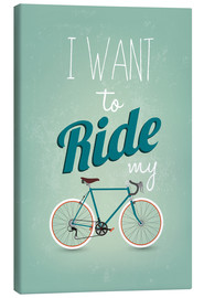 Tableau sur toile  I want to ride my bike - Typobox