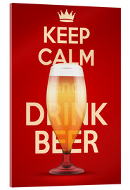 Tableau en verre acrylique  Keep Calm And Drink Beer