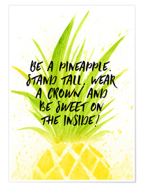 Poster Be like a pineapple