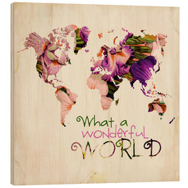 Tableau en bois  What a wonderful world (mappemonde) - Mandy Reinmuth
