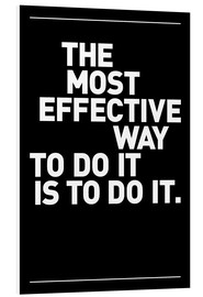 Tableau en PVC  The most effective way to do it, is to do it. - THE USUAL DESIGNERS
