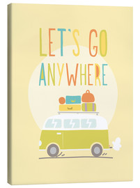 Tableau sur toile  Let's go anywhere - Typobox