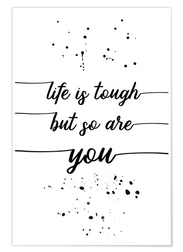 Poster TEXT ART Life is tough but so are you