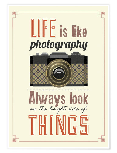 Poster Life is like photography