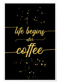 Poster Texte doré, Life begins after coffee