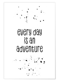 Poster Every day is an adventure