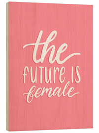 Tableau en bois  The future is female - Typobox
