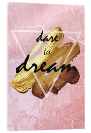 Tableau en verre acrylique  Dare to dream - Typobox
