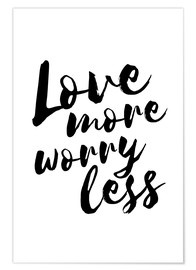 Poster Love more, worry less