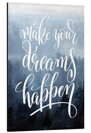 Tableau en aluminium  Make your dreams happen - Typobox