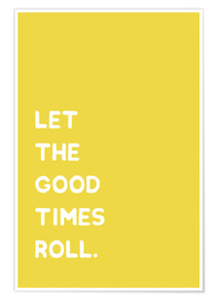 Poster Let the good times roll